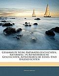 Gesammelte Werk: Ratsmdelgeschichten. Ratsmdel- In Altweimarische Geschichten. Altweimarische Liebes- Und Ehgeschichten