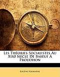 Les Thories Socialistes Au Xix0 Sicle de Babeuf Proudhon