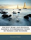 Ancient Rome and Modern America: A Comparative Study of Morals and Manners