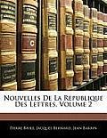 Nouvelles de La Republique Des Lettres, Volume 2