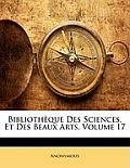 Bibliothque Des Sciences, Et Des Beaux Arts, Volume 17