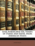 Lyra Americana: Or, Verses of Praise and Faith, from American Poets