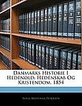 Danmarks Historie I Hedenold: Hedenskab Og Kristendom. 1854