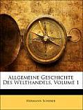 Allgemeine Geschichte Des Welthandels, Volume 1