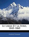 Le Liban Et La Syrie, 1845-1860