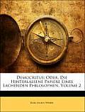 Democritus; Oder, Die Hinterlassene Papiere Eines Lachenden Philosophen, Volume 2