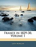 France in 1829-30, Volume 1