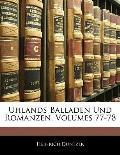 Uhlands Balladen Und Romanzen, Volumes 77-78