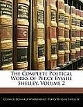 The Complete Poetical Works of Percy Bysshe Shelley, Volume 2