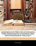 Jahresbericht Ber Die Leistungen Und Fortschritte Im Gebiete Der Ophthalmologie, Volume 9