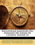 Bibliothque Raisonne Des Ouvrages Des Savans de L'Europe, Volume 34
