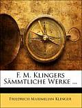 F. M. Klingers Smmtliche Werke ...