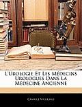 L'Urologie Et Les Mdecins Urologues Dans La Mdecine Ancienne