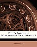 Dziea Poetyckie Wincentego Pola, Volume 3