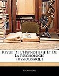 Revue de L'Hypnotisme Et de La Psychologie Physiologique