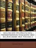 Geschichte Des Deutschen Freiheitskrieges Vom Jahre 1813 Bis Zum Jahre 1815, Volume 3