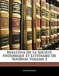 Bulletins de La Socit Historique Et Littraire de Tournai, Volume 2