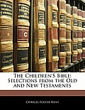 The Children's Bible: Selections from the Old and New Testaments