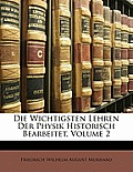 Die Wichtigsten Lehren Der Physik Historisch Bearbeitet, Volume 2