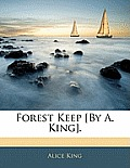 Forest Keep [By A. King].