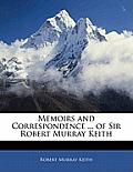 Memoirs and Correspondence ... of Sir Robert Murray Keith