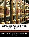Oeuvres Compltes, Volume 16