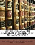 Lettres de Madame de Svign, de Sa Famille, Et de Ses Amis, Volume 7