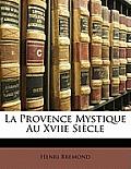 La Provence Mystique Au Xviie Sicle