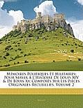 Mmoires Politiques Et Militaires: Pour Servir L'Histoire de Louis XIV & de Louis XV, Composs Sur Les Pices Originales Recueillies, Volume 2