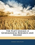 The Platt Lineage: A Genealogical Research and Record
