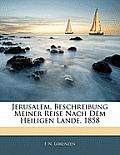 Jerusalem, Beschreibung Meiner Reise Nach Dem Heiligen Lande, 1858