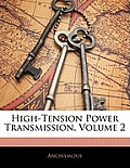 High-Tension Power Transmission, Volume 2