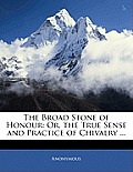 The Broad Stone of Honour: Or, the True Sense and Practice of Chivalry ...