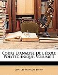 Cours D'Analyse de L'Cole Polytechnique, Volume 1