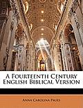 A Fourteenth Century English Biblical Version