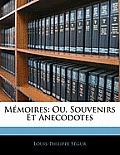 Mmoires: Ou, Souvenirs Et Anecodotes