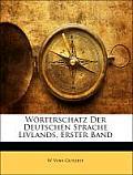 Wrterschatz Der Deutschen Sprache Livlands, Volume 1