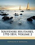 Souvenirs Militaires, 1792-1814, Volume 2