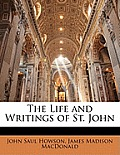 The Life and Writings of St. John