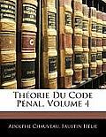 Thorie Du Code Pnal, Volume 4