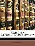 Archiv Fr Ohrenheilkunde, Volume 69