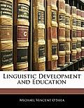 Linguistic Development and Education