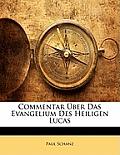 Commentar Ber Das Evangelium Des Heiligen Lucas