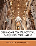 Sermons on Practical Subjects, Volume 2
