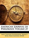 American Journal of Philology, Volume 27