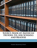 Source-Book of American History: Ed. for Schools and Readers