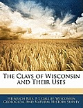 The Clays of Wisconsin and Their Uses