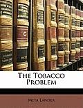 The Tobacco Problem