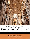 Sermons and Discourses, Volume 2