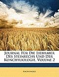 Journal Fr Die Liebhaber Des Steinrechs Und Der Konchyliologie, Volume 2